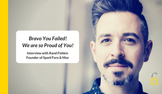 Rand Fishkin Bravo You Failed We are so Proud of you
