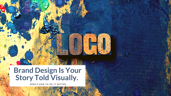 Brand Design Is Your Story Told Visually
