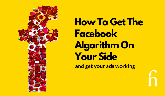 How to Get the Facebook Algorithm On Your Side