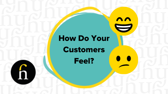 Knowing How Your Customers Feel Helps you attract more customers