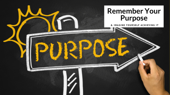 Remember your purpose and achieve your business dream